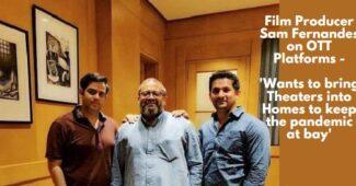 Film Producer Sam Fernandes on