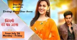 Star Plus presents Zindagi Mere Ghar Anna from July 26